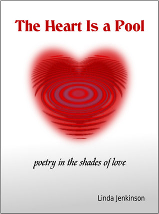 The Heart Is a Pool: Poetry in the Shades of Love