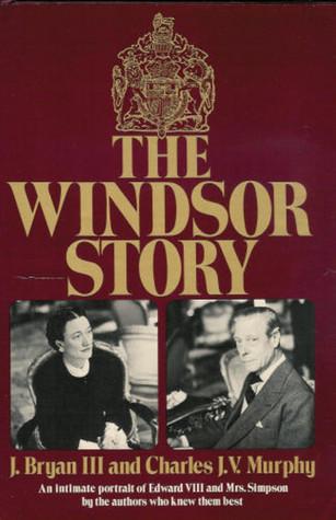 The Windsor Story by J. Bryan III