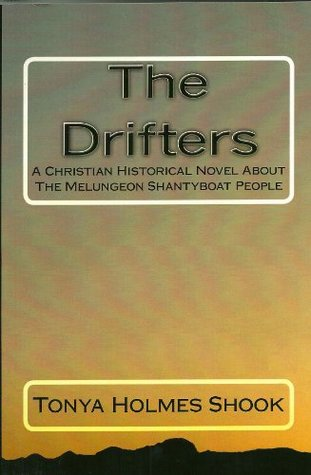 the-drifters-a-christian-historical-novel-about-the-melungeon-shantyboat-people-lost-history-of-melungeon-shantyboat-family-book-1