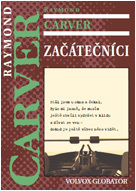 Začátečníci by Raymond Carver
