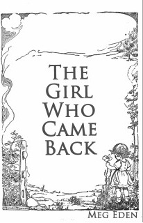 The Girl Who Came Back by Meg Eden
