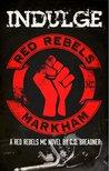 Indulge (Red Rebels MC, #1)