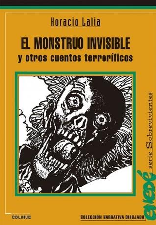 Ebook El monstruo invisible y otros cuentos terroríficos by Horacio Lalia DOC!