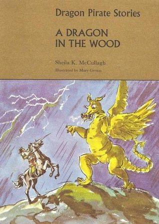 A Dragon In The Wood (Dragon Pirate Stories B2)