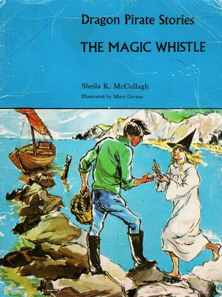 The Magic Whistle (Dragon Pirate Stories A5)
