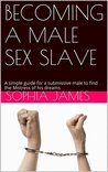 BECOMING A MALE SEX SLAVE