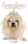 Drama Queens: Call Off Your Dogs