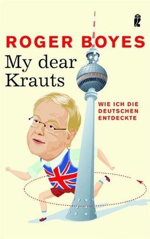 Descargar My dear krauts: wie ich die deutschen entdeckte epub gratis online Roger Boyes