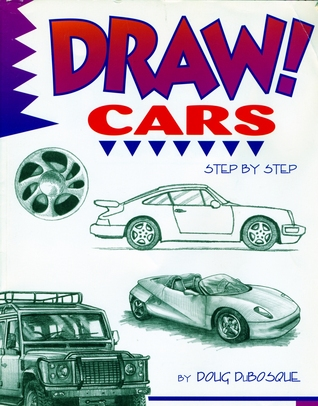 Draw Cars Step By Step By Doug Dubosque