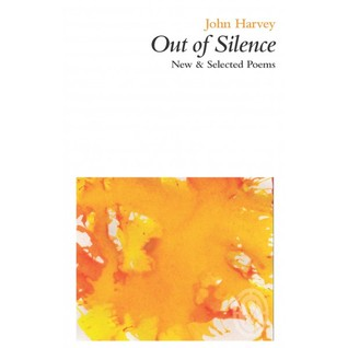 Out of Silence: New and Selected Poems