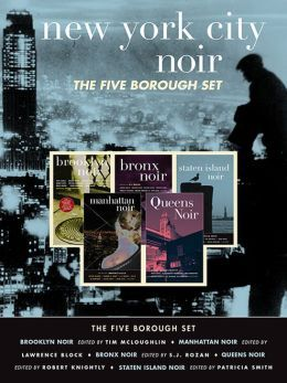 New York City Noir: The Five Borough Set (Brooklyn Noir, Manhattan Noir, Bronx Noir, Queens Noir, Staten Island Noir)