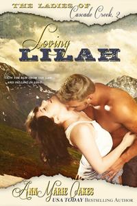 Loving Lilah(The Ladies of Cascade Creek 2)