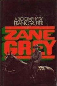 Zane Grey: A Biography