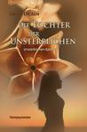 Die Tochter der Unsterblichen by Dania Dicken