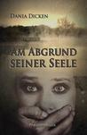 Am Abgrund seiner Seele by Dania Dicken