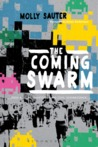 The Coming Swarm by Molly Sauter
