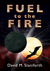 Fuel to the Fire by David Staniforth