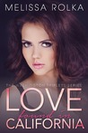 Love Found in California by Melissa Rolka