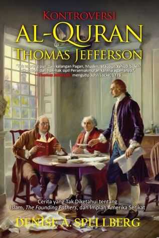 Kontroversi Al-Quran Thomas Jefferson by Denise A. Spellberg