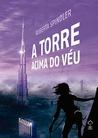 A Torre Acima do Véu by Roberta Spindler