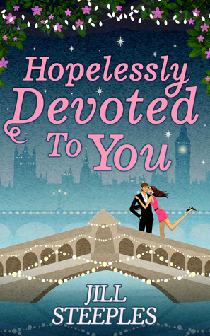 Hopelessly Devoted to You by Jill Steeples