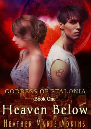 Heaven Below (Goddess of Ptalonia, #1)