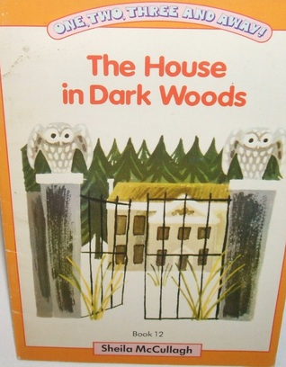 The House In Dark Woods (One, Two, Three and Away! Yellow Book 12)