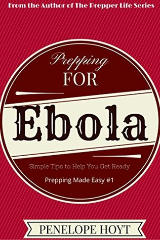 Prepping For Ebola (Prepping Made Easy Book 1)
