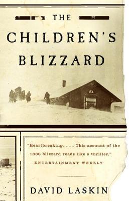 The Children's Blizzard by David Laskin