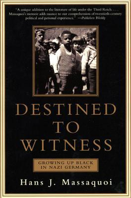 Destined to Witness by Hans J. Massaquoi