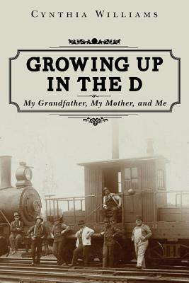 Growing Up in the D: My Grandfather, My Mother, and Me
