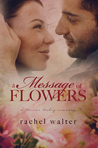 A Message of Flowers by Rachel Walter