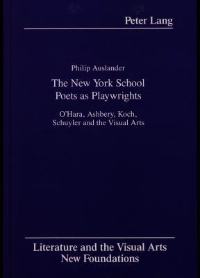the-new-york-school-poets-as-playwrights-o-hara-ashbery-koch-schuyler-and-the-visual-arts