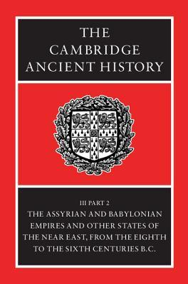 The Cambridge Ancient History, Vol 3, Part 2: The Assyrian & Babylonian Empires & Other States of the Near East, 8-6th Centuries BC PDF DJVU 978-0521227179 por John Boardman