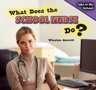 What Does the School Nurse Do?