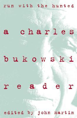 run-with-the-hunted-a-charles-bukowski-reader