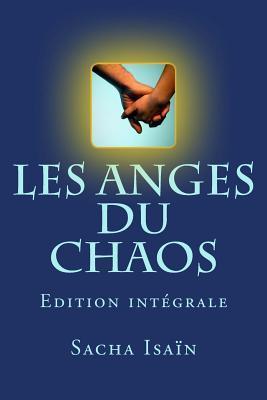Les Anges Du Chaos - Integrale: Edition Integrale