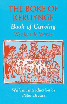 The Boke of Keruynge: The Book of Carving 1508
