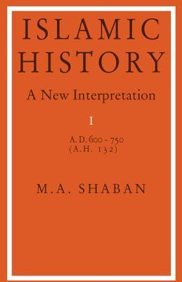 Islamic History: A.D. 600 to 750, New Interpretation I