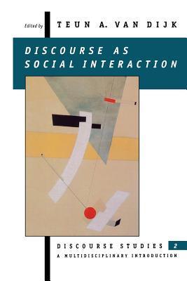 Discourse as Social Interaction by Teun A. van Dijk
