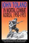In Mortal Combat: Korea 1950-1953