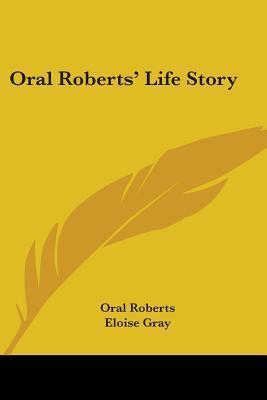 Oral Roberts' Life Story