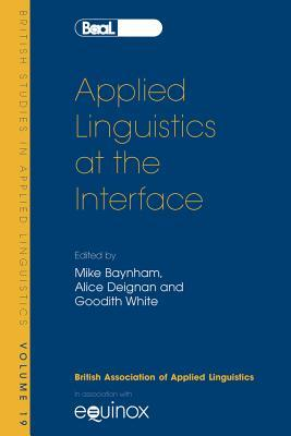 applied-linguistics-at-the-interface-british-studies-in-applied-linguistics-vol-19-british-studies-in-applied-linguistics