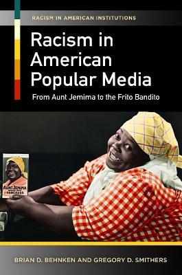 Racism in American Popular Media: From Aunt Jemima to the Frito Bandito