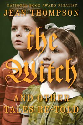 The Witch And Other Tales Re-Told