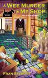 A Wee Murder in My Shop (Scotshop Mystery, #1)
