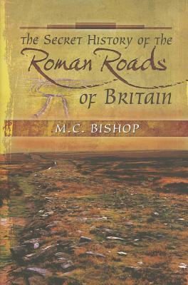 The Secret History of Roman Roads in Britain