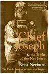 Chief Joseph  the Flight of the Nez Perce: The Untold Story of an American Tragedy