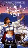 Mind-Speaker's Call (Ghatti's Tale, #2)