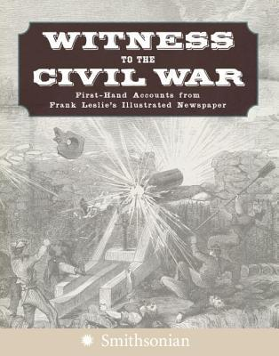 witness-to-the-civil-war-first-hand-accounts-from-frank-leslie-s-illustrated-newspaper